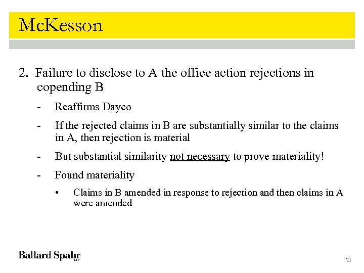 Mc. Kesson 2. Failure to disclose to A the office action rejections in copending