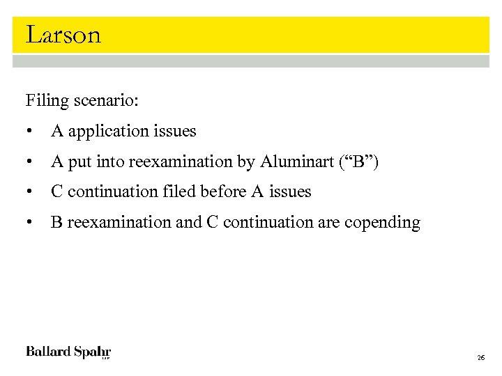 Larson Filing scenario: • A application issues • A put into reexamination by Aluminart