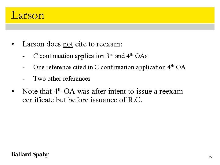 Larson • Larson does not cite to reexam: - One reference cited in C