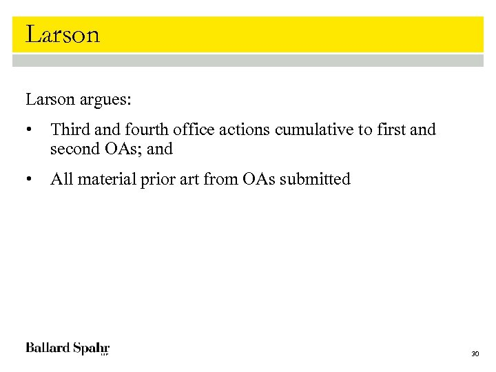Larson argues: • Third and fourth office actions cumulative to first and second OAs;