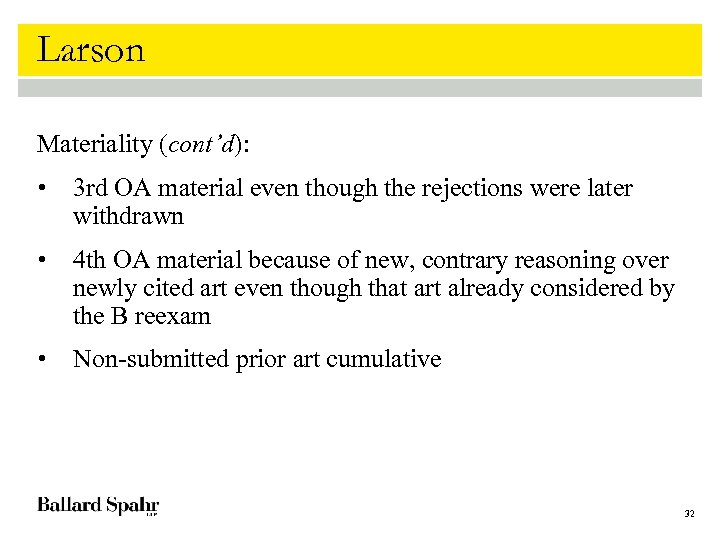 Larson Materiality (cont'd): • 3 rd OA material even though the rejections were later