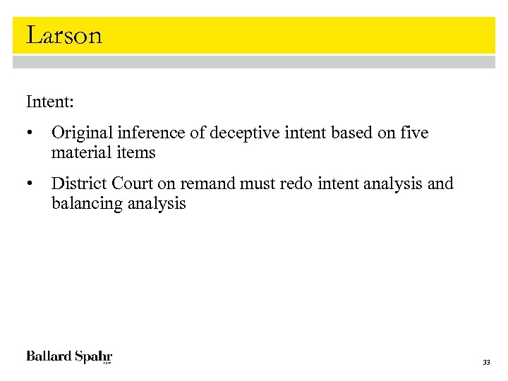 Larson Intent: • Original inference of deceptive intent based on five material items •