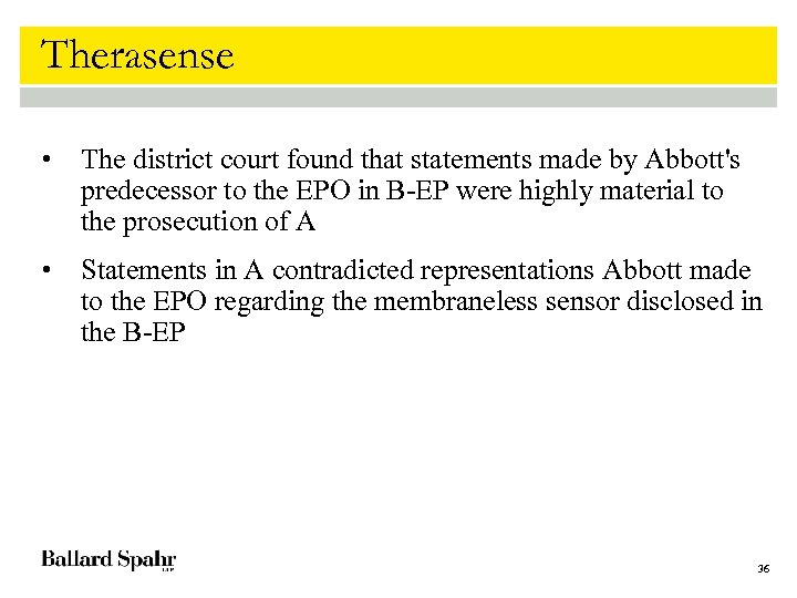 Therasense • The district court found that statements made by Abbott's predecessor to the