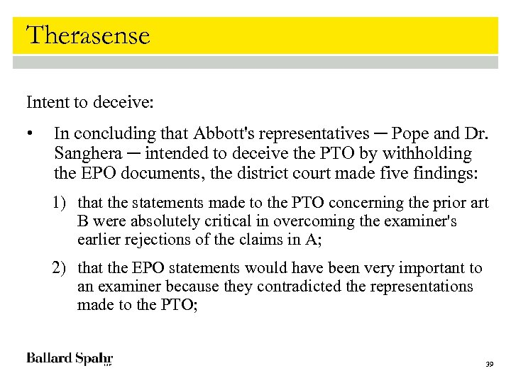 Therasense Intent to deceive: • In concluding that Abbott's representatives ─ Pope and Dr.