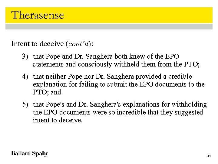 Therasense Intent to deceive (cont'd): 3) that Pope and Dr. Sanghera both knew of