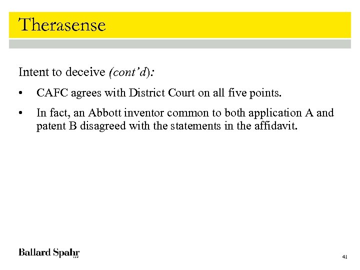 Therasense Intent to deceive (cont'd): • CAFC agrees with District Court on all five