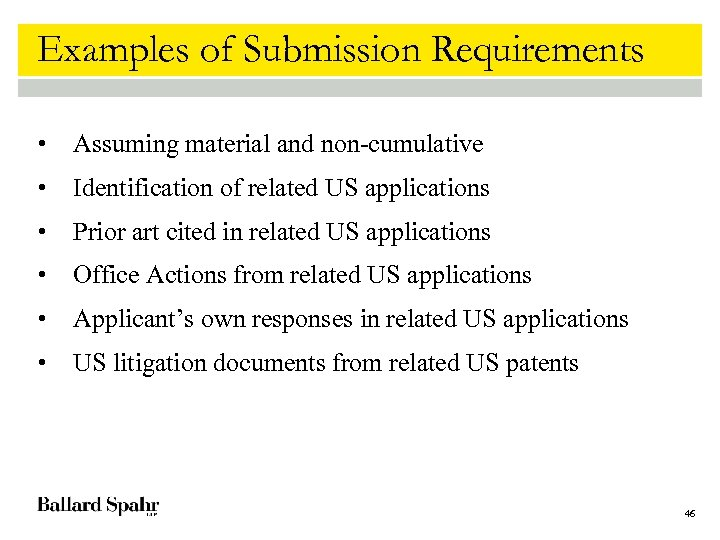 Examples of Submission Requirements • Assuming material and non-cumulative • Identification of related US