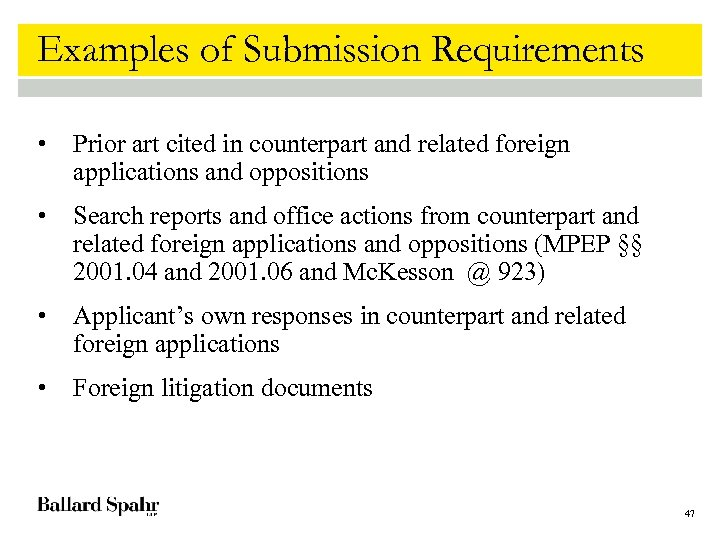 Examples of Submission Requirements • Prior art cited in counterpart and related foreign applications
