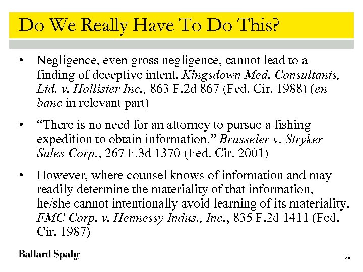 Do We Really Have To Do This? • Negligence, even gross negligence, cannot lead