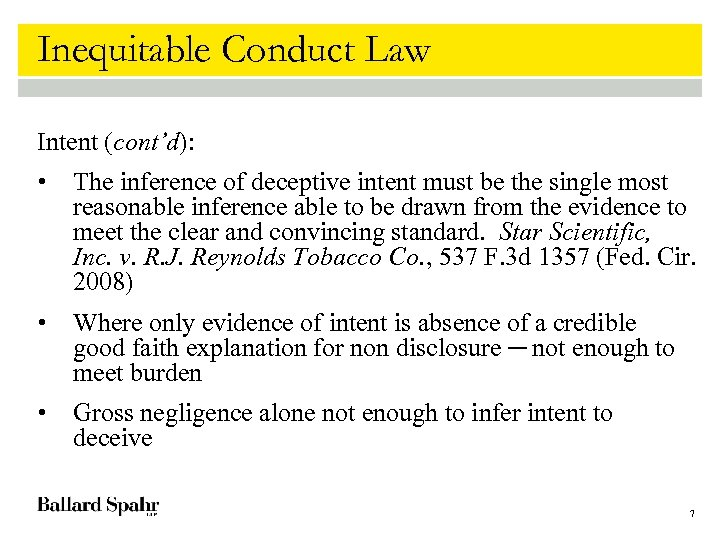 Inequitable Conduct Law Intent (cont'd): • The inference of deceptive intent must be the
