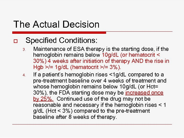 The Actual Decision o Specified Conditions: 3. 4. Maintenance of ESA therapy is the