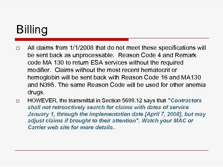 Billing o All claims from 1/1/2008 that do not meet these specifications will be