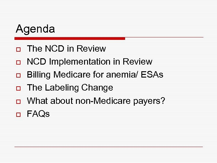 Agenda o o o The NCD in Review NCD Implementation in Review Billing Medicare