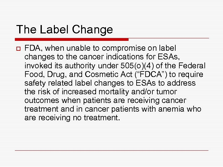 The Label Change o FDA, when unable to compromise on label changes to the