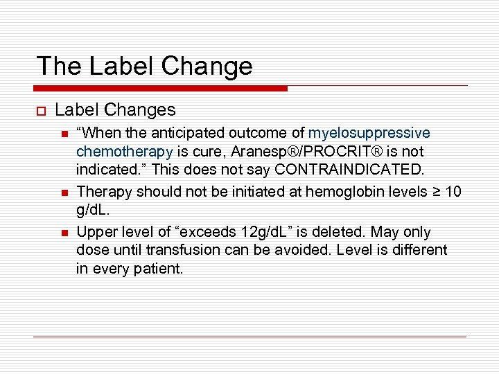 "The Label Change o Label Changes n n n ""When the anticipated outcome of"