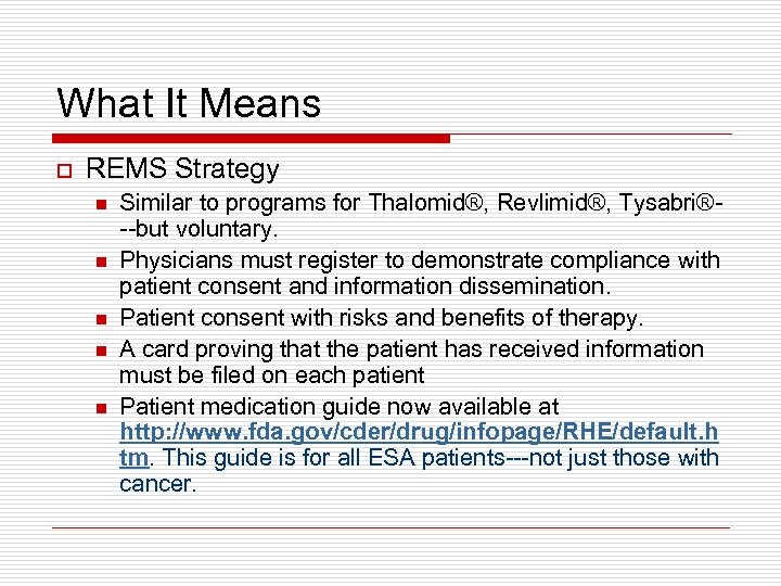 What It Means o REMS Strategy n n n Similar to programs for Thalomid®,