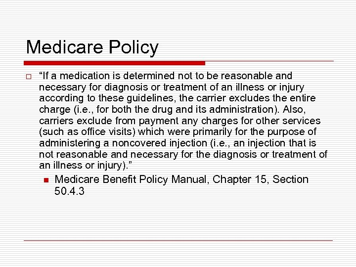 "Medicare Policy o ""If a medication is determined not to be reasonable and necessary"