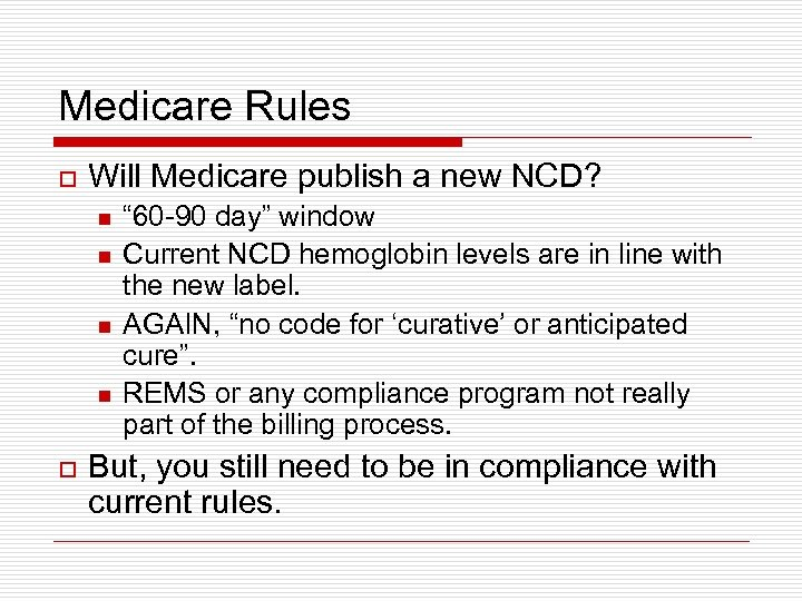 "Medicare Rules o Will Medicare publish a new NCD? n n o "" 60"