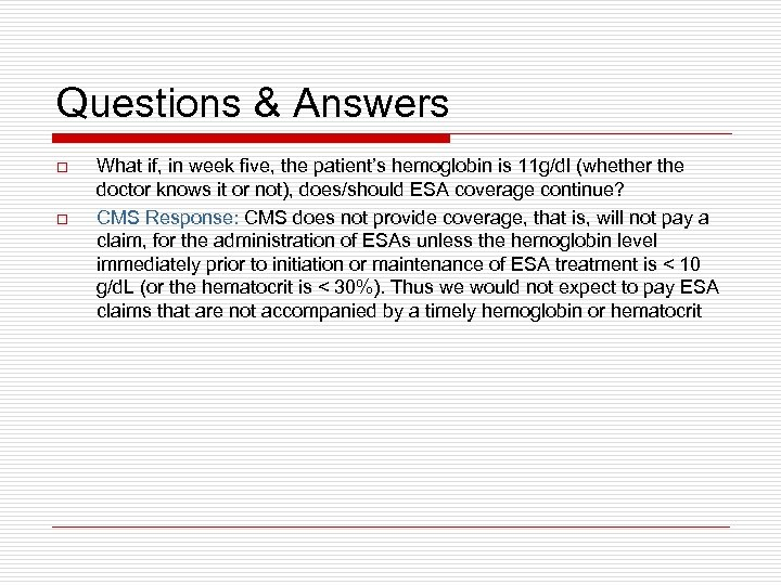 Questions & Answers o o What if, in week five, the patient's hemoglobin is