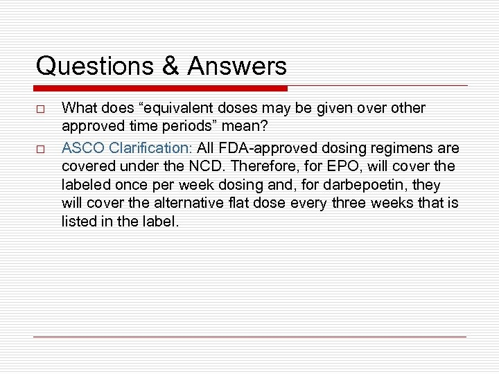 "Questions & Answers o o What does ""equivalent doses may be given over other"