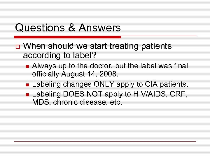 Questions & Answers o When should we start treating patients according to label? n