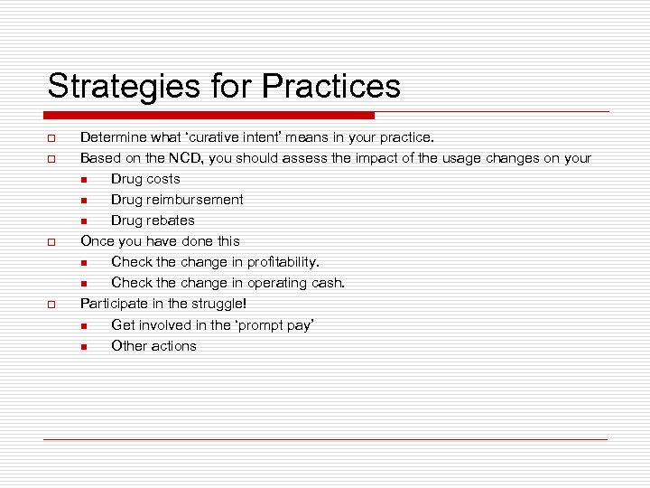 Strategies for Practices o o Determine what 'curative intent' means in your practice. Based