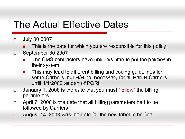 The Actual Effective Dates o o o July 30 2007 n This is the