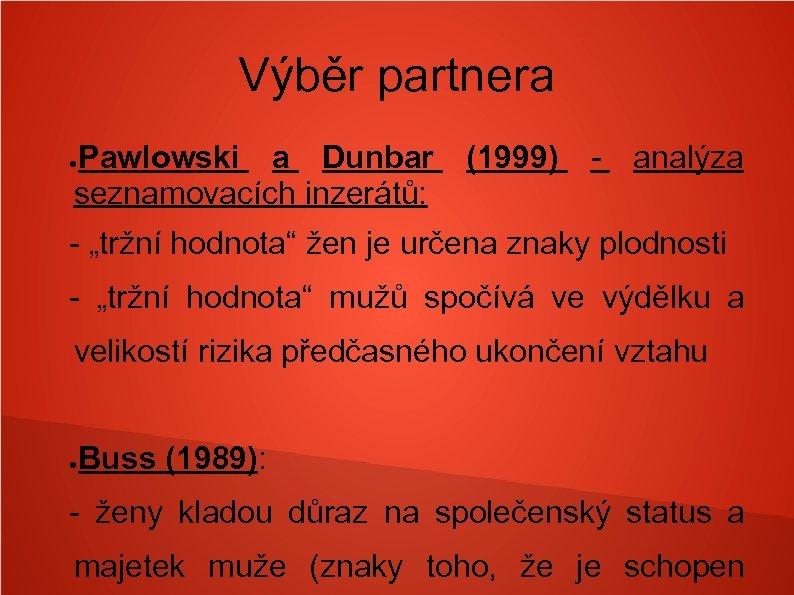 """Výběr partnera Pawlowski a Dunbar seznamovacích inzerátů: ● (1999) - analýza - """"tržní hodnota"""""""