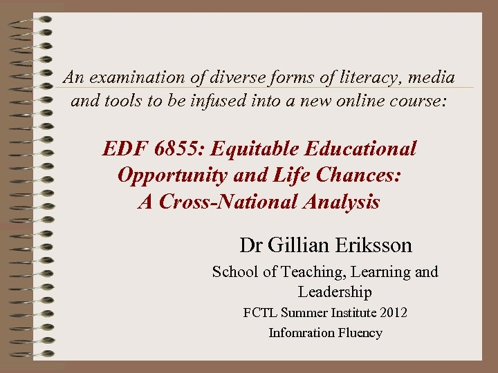An examination of diverse forms of literacy, media and tools to be infused into