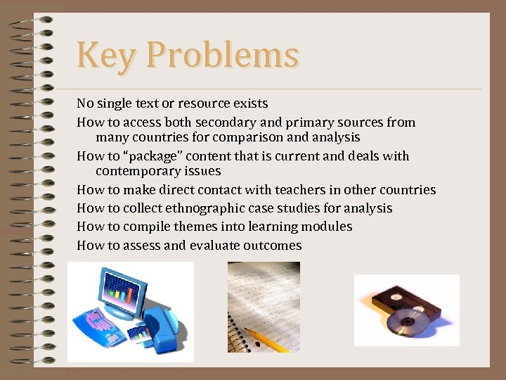 Key Problems No single text or resource exists How to access both secondary and