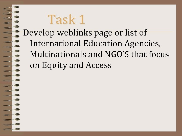 Task 1 Develop weblinks page or list of International Education Agencies, Multinationals and NGO'S