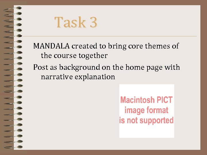 Task 3 MANDALA created to bring core themes of the course together Post as