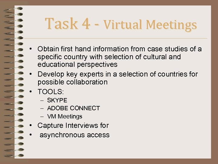 Task 4 - Virtual Meetings • Obtain first hand information from case studies of
