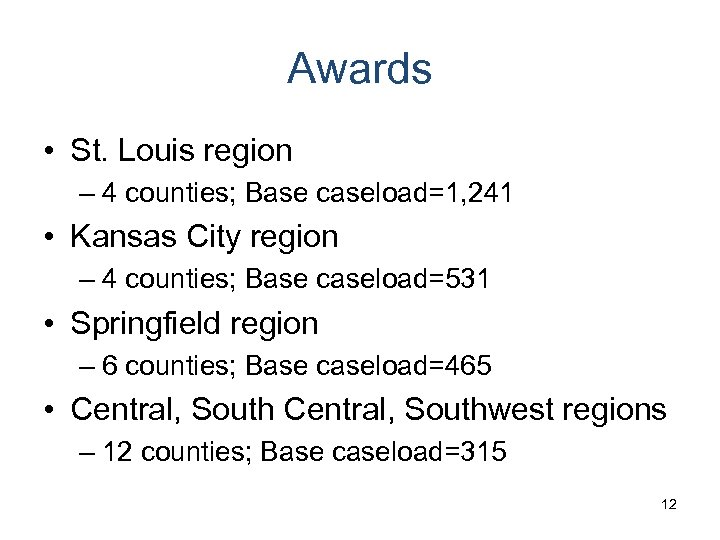 Awards • St. Louis region – 4 counties; Base caseload=1, 241 • Kansas City
