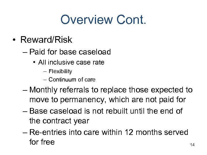 Overview Cont. • Reward/Risk – Paid for base caseload • All inclusive case rate