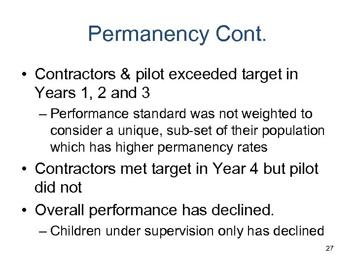 Permanency Cont. • Contractors & pilot exceeded target in Years 1, 2 and 3