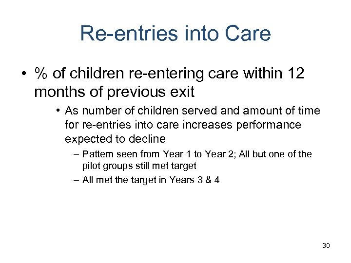 Re-entries into Care • % of children re-entering care within 12 months of previous