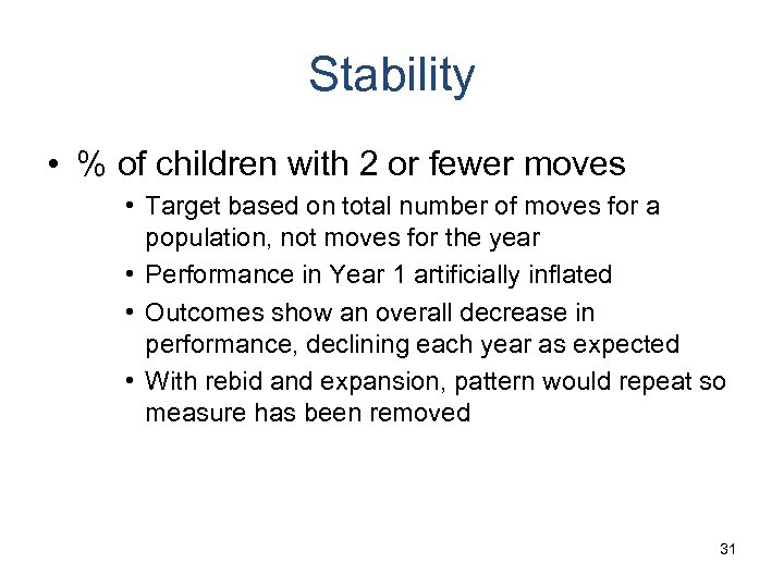 Stability • % of children with 2 or fewer moves • Target based on