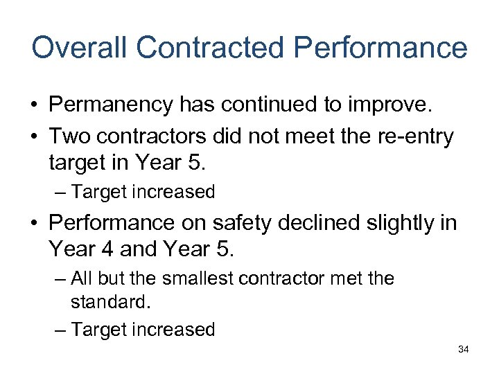 Overall Contracted Performance • Permanency has continued to improve. • Two contractors did not