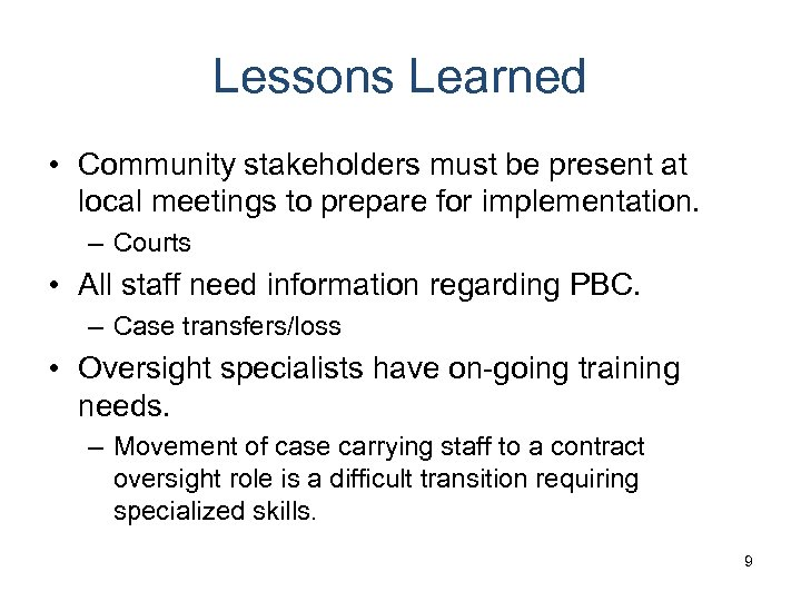 Lessons Learned • Community stakeholders must be present at local meetings to prepare for