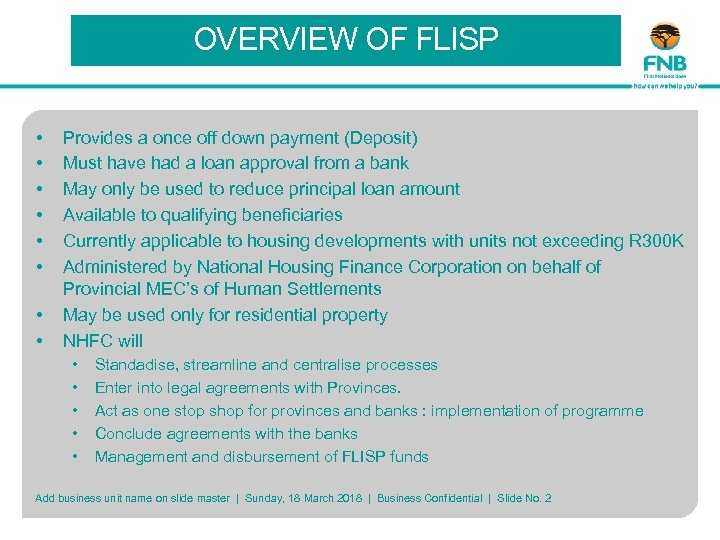 OVERVIEW OF FLISP • • Provides a once off down payment (Deposit) Must have