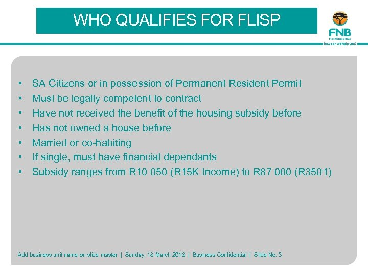 WHO QUALIFIES FOR FLISP • • SA Citizens or in possession of Permanent Resident