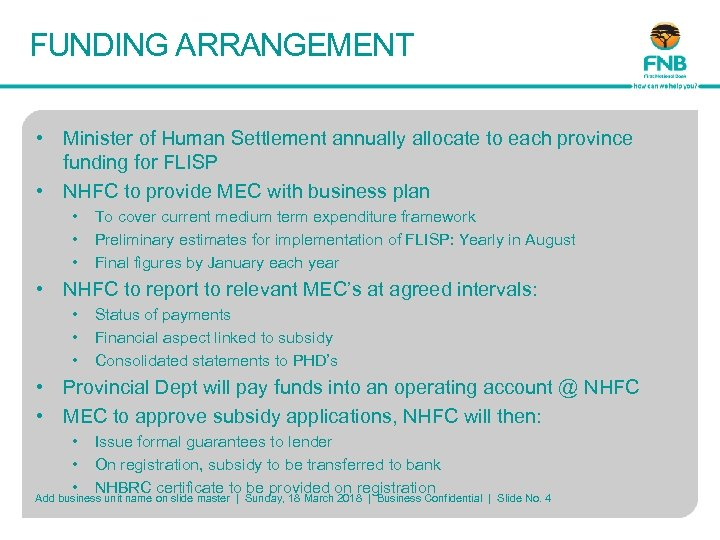 FUNDING ARRANGEMENT • Minister of Human Settlement annually allocate to each province funding for