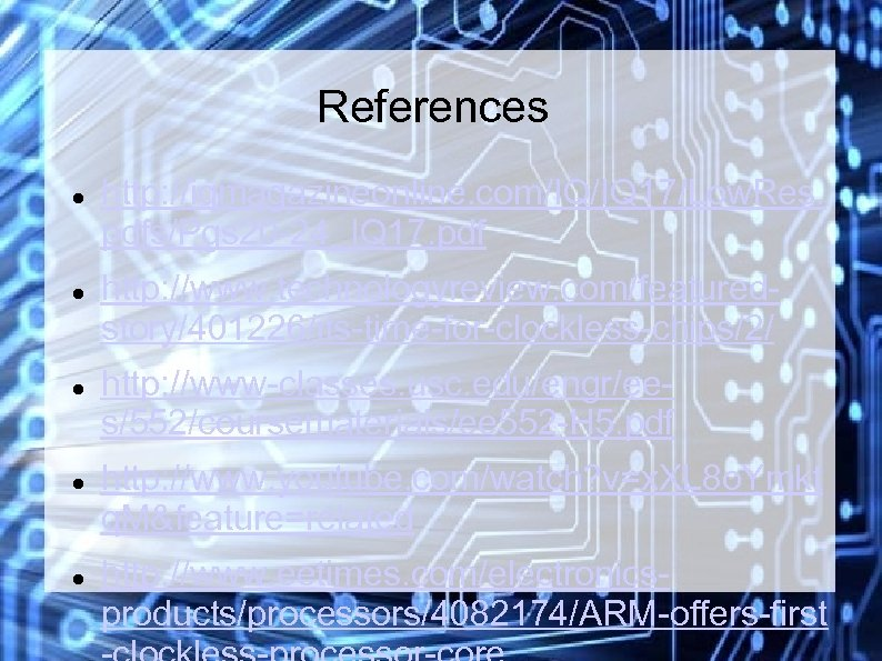 References http: //iqmagazineonline. com/IQ/IQ 17/Low. Res. pdfs/Pgs 20 -24_IQ 17. pdf http: //www. technologyreview.