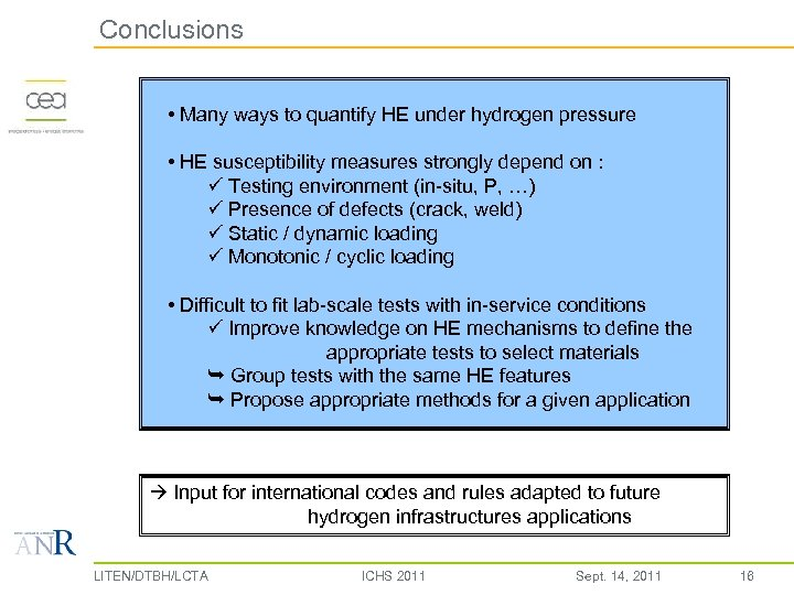 Conclusions • Many ways to quantify HE under hydrogen pressure • HE susceptibility measures