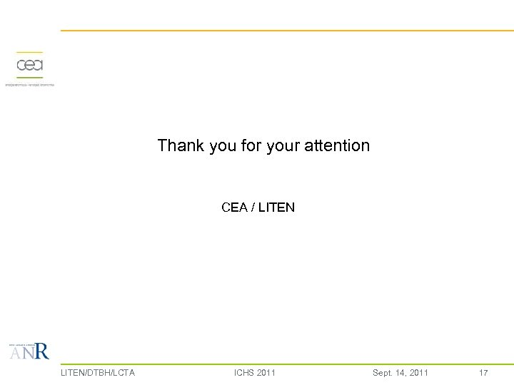 Thank you for your attention CEA / LITEN/DTBH/LCTA ICHS 2011 Sept. 14, 2011 17