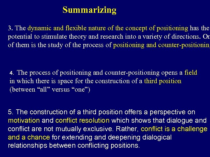 Summarizing 3. The dynamic and flexible nature of the concept of positioning has the