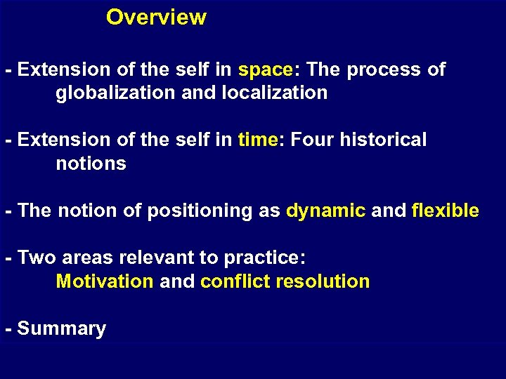 Overview - Extension of the self in space: The process of globalization and localization