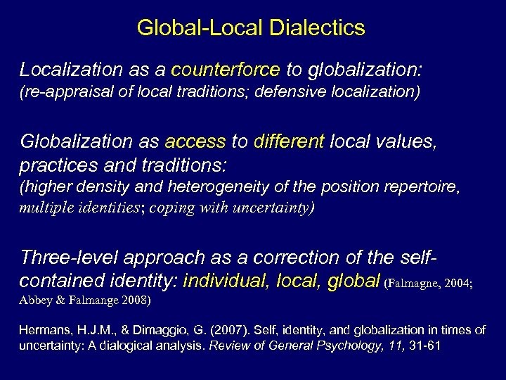 Global-Local Dialectics Localization as a counterforce to globalization: (re-appraisal of local traditions; defensive localization)