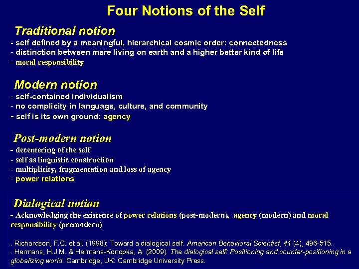 Four Notions of the Self Traditional notion - self defined by a meaningful, hierarchical